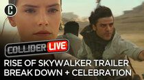 Collider Live - Episode 63 - Rise of Skywalker Break Down and Star Wars Celebration Recap...