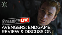 Collider Live - Episode 69 - Avengers: Endgame Review & Discussion (#120)