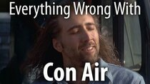 CinemaSins - Episode 34 - Everything Wrong With Con Air