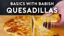 Basics with Babish - Episode 23 - Quesadillas