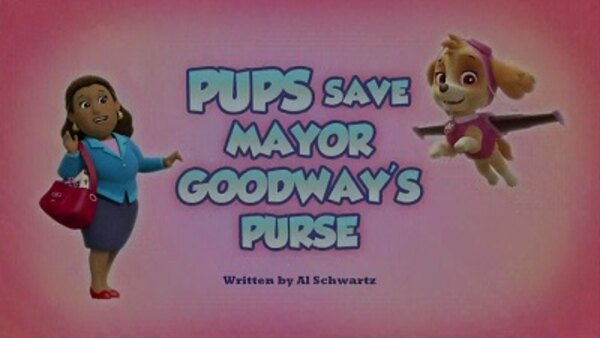 Paw Patrol - S06E10 - Pups Save Mayor Goodway's Purse