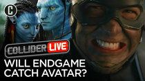 Collider Live - Episode 70 - Will Avengers: Endgame Catch Avatar's Box Office? (#121)