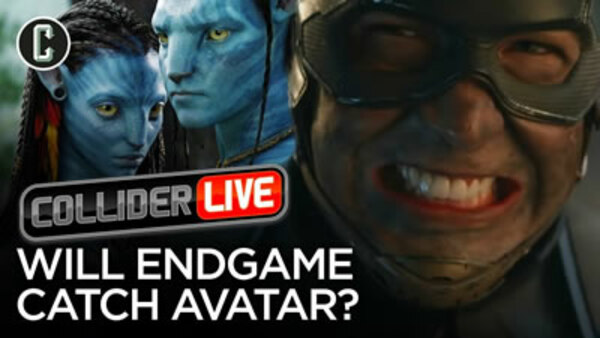 Collider Live - S2019E70 - Will Avengers: Endgame Catch Avatar's Box Office? (#121)