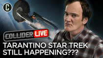 Collider Live - Episode 74 - Tarantino Hints That His Star Trek Movie Might Still Happen (#'125)