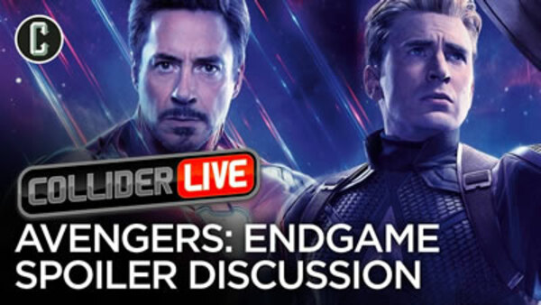 Collider Live - S2019E73 - Avengers: Endgame Full Spoilers Discussion (#124)
