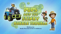 Paw Patrol - Episode 11 - Pups and the Stinky Bubble Trouble