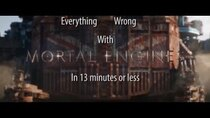 CinemaSins - Episode 39 - Everything Wrong With Mortal Engines