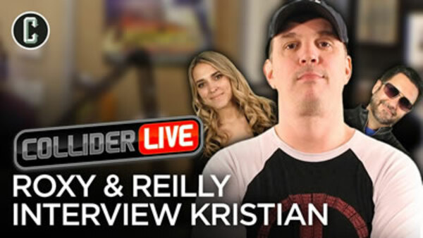 Collider Live - S2019E86 - Roxy & Reilly Interview Kristian (#137)