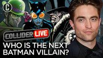 Collider Live - Episode 88 - Rumored Batman Villains, Who Should it Be? (#139)