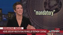The Rachel Maddow Show - Episode 99 - May 21, 2019