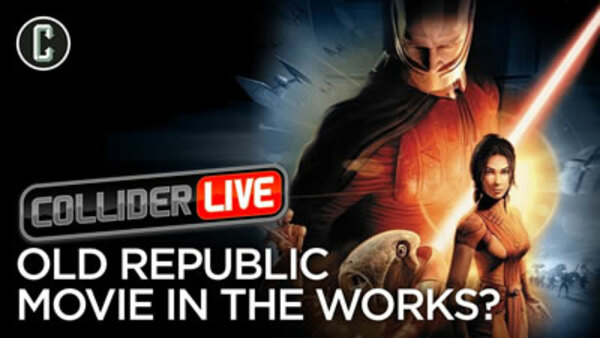 Collider Live - S2019E91 - Are We Getting a Knights of the Old Republic Movie After All? (#142)