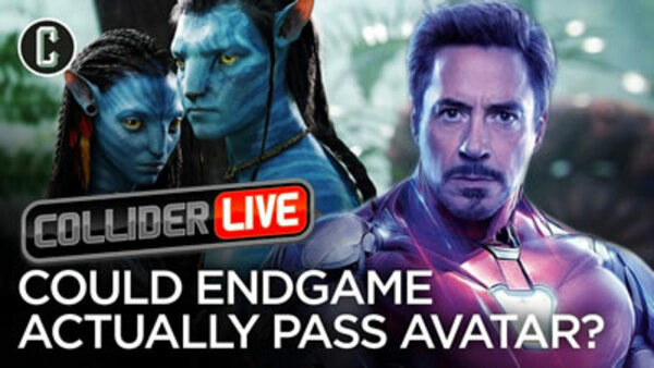 Collider Live - S2019E92 - Holy Crap! Avengers: Endgame Might Beat Avatar (#143)