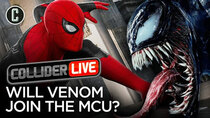 Collider Live - Episode 93 - Could Venom Appear in Spider-Man 3?! (#144)