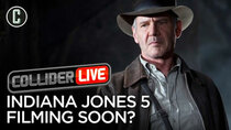 Collider Live - Episode 96 - Harrison Ford Says Indiana Jones 5 Starts Filming Next Week!...
