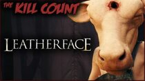 Dead Meat´s Kill Count - Episode 26 - Leatherface (2017) KILL COUNT