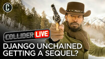 Collider Live - Episode 97 - Tarantino Doing a Sequel to Django Unchained? (#148)