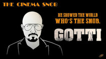 The Cinema Snob - Episode 23 - Gotti