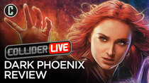 Collider Live - Episode 98 - X-Men: Dark Phoenix Review (#149)