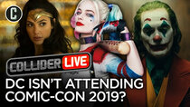 Collider Live - Episode 99 - DC Pulls Out of Hall H This Year at Comic-Con (#150)