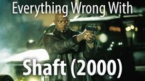 CinemaSins - Episode 47 - Everything Wrong With Shaft (2000)
