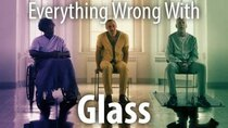 CinemaSins - Episode 48 - Everything Wrong With Glass