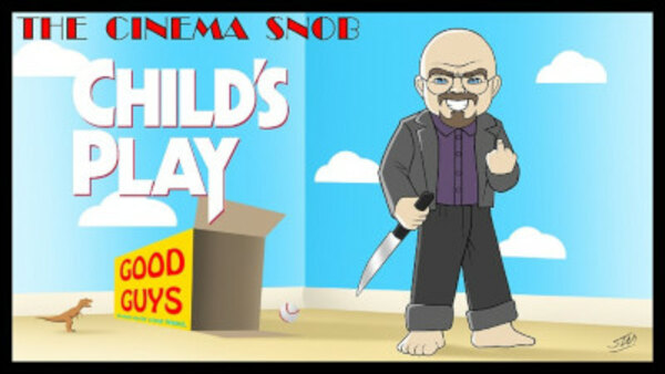 The Cinema Snob - S14E28 - Child's Play