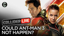 Collider Live - Episode 105 - Paul Rudd Says Ant-Man 3 Not a Sure Thing (#156)