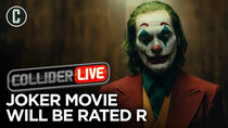 Collider Live - Episode 106 - Joker Confirmed R Rating, Smart Move? (#157)