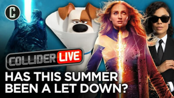 Collider Live - S2019E107 - Summer Movie Let Down: Are There Any Movies That Can Save It? (#158)