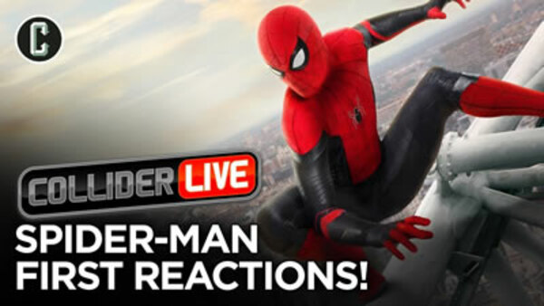 Collider Live - S2019E109 - First Spider-Man: Far From Home Reactions Are In (#160)