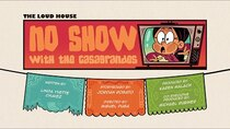 The Loud House - Episode 5 - No Show with the Casagrandes