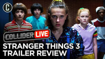 Collider Live - Episode 110 - Stranger Things 3 Trailer Review (#161)