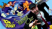 Nostalgia Critic - Episode 15 - Tom and Jerry & The Wizard of Oz