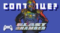 Continue? - Episode 25 - Blast Chamber (PlayStation 1)