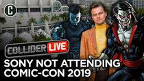 Collider Live - Episode 115 - Sony Says No to Comic-Con (#166)