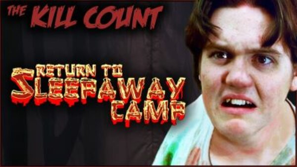 Dead Meat´s Kill Count - S2019E32 - Return to Sleepaway Camp (2008) KILL COUNT