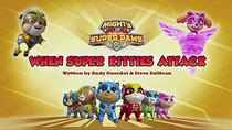 Paw Patrol - Episode 15 - Mighty Pups, Super Paws: When Super Kitties Attack