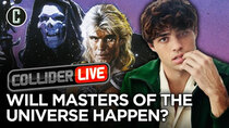 Collider Live - Episode 116 - Is the Masters of the Universe Reboot On or Off? (#167)