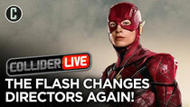 Collider Live - Episode 118 - The Flash Movie Might Have Found Its Director...Finally? (#169)