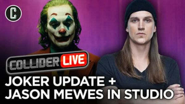 Collider Live - S2019E121 - Todd Phillips Says This Joker Will Make People Mad + Jason Mewes in Studio (#172)