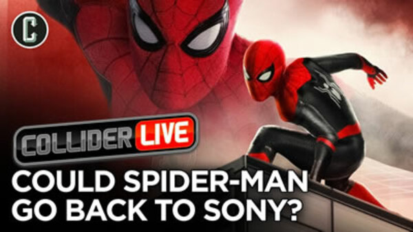 Collider Live - S2019E122 - Spider-Man Rights Could Be Going Back to Sony? (#173)