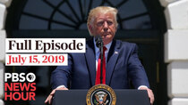 PBS NewsHour - Episode 140 - July 15, 2019