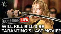 Collider Live - Episode 130 - Will Kill Bill 3 Be Tarantino's Last Movie? (#181)