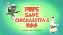 Paw Patrol - Episode 20 - Pups Save Chickaletta's Egg