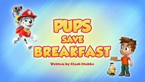 Paw Patrol - Episode 22 - Pups Save Breakfast