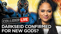 Collider Live - Episode 137 - Darkseid Confirmed for New Gods, Says Ava DuVernay (#188)