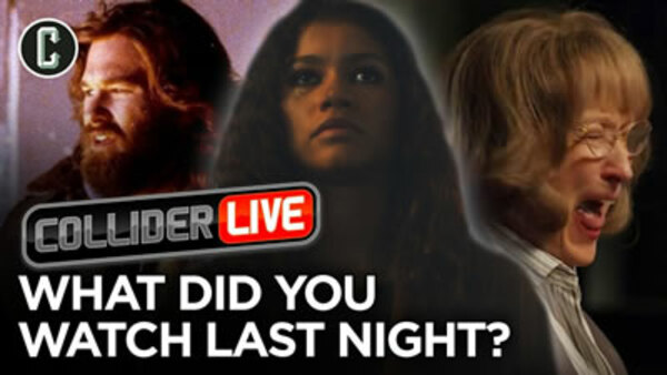 Collider Live - S2019E138 - What Did You Watch Last Night? (#189)