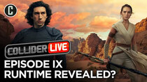Collider Live - Episode 145 - Star Wars Episode 9 Runtime Revealed? (#196)