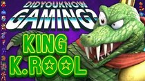 Did You Know Gaming? - Episode 321 - King K. Rool (Nintendo)