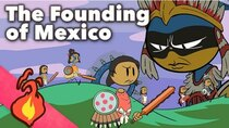 Extra Mythology - Episode 2 - Aztec Myths - The Founding of Mexico